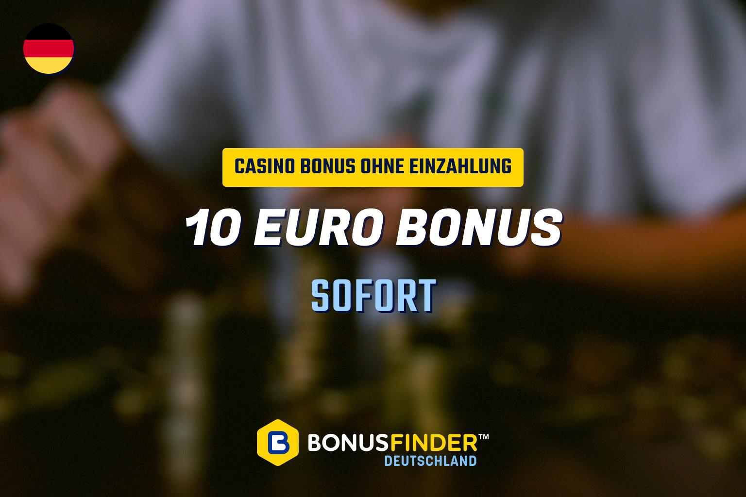 10 euro bonus ohne einzahlung sofort
