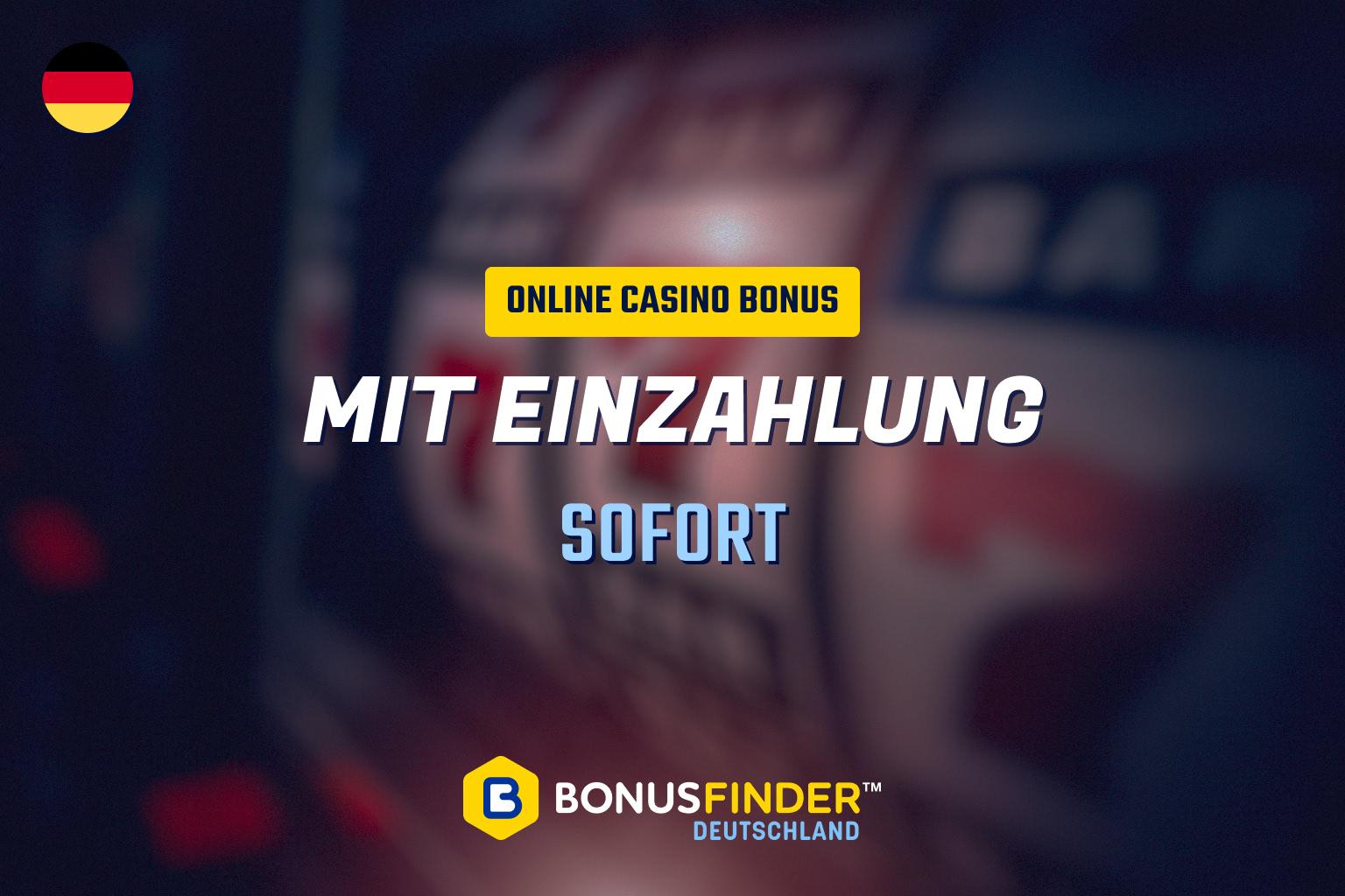 online casino bonus mit einzahlung sofort